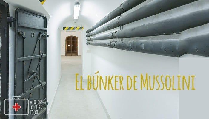 El búnker de Mussolini