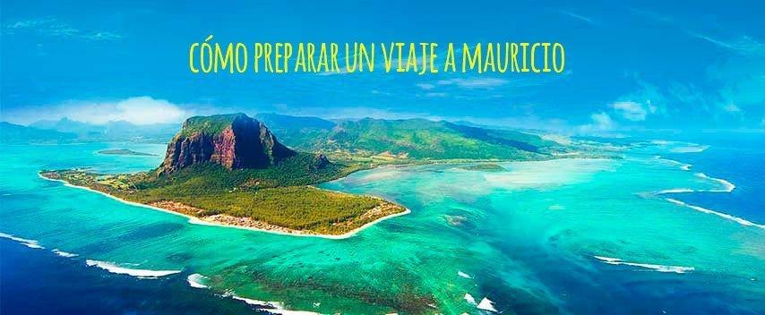 ¿Cómo preparar un viaje a Mauricio?